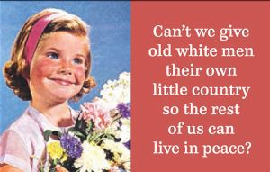 Can't We Give Old White Men Their Own Little Country... funny fridge magnet (ep)